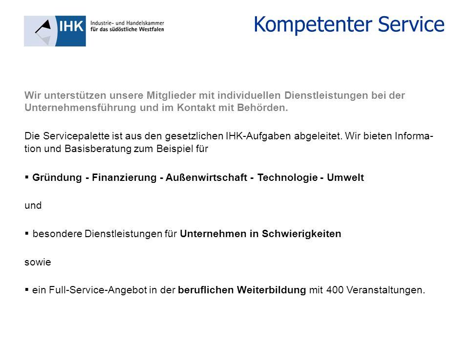 Kompetenter Service Gründung - Finanzierung - Außenwirtschaft - Technologie - Umwelt und besondere Dienstleistungen für Unternehmen in Schwierigkeiten sowie ein Full-Service-Angebot in der beruflichen Weiterbildung mit 400 Veranstaltungen.