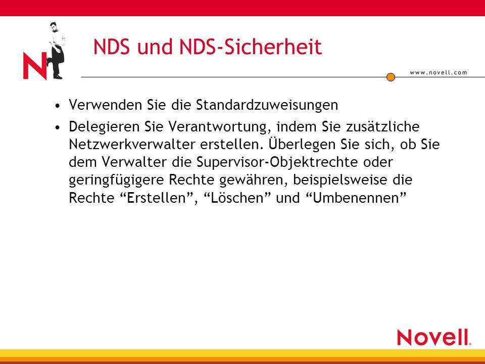 NDS und NDS-Sicherheit Verwenden Sie die Standardzuweisungen Delegieren Sie Verantwortung, indem Sie zusätzliche Netzwerkverwalter erstellen.