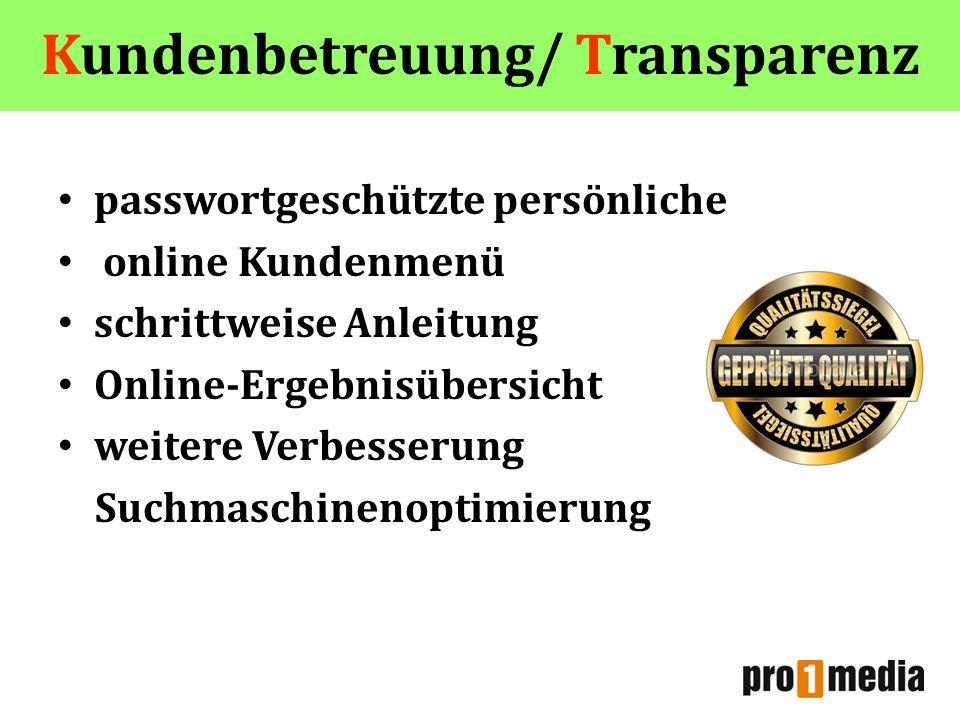 Kundenbetreuung/ Transparenz passwortgeschützte persönliche online Kundenmenü schrittweise Anleitung Online-Ergebnisübersicht weitere Verbesserung Suc