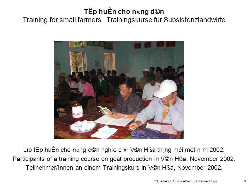 3 TËp huÊn cho n«ng d©n Training for small farmers Trainingskurse für Subsistenzlandwirte Líp tËp huÊn cho n«ng d©n nghÌo ë x· V©n Hßa th¸ng mêi mét n¨m 2002.