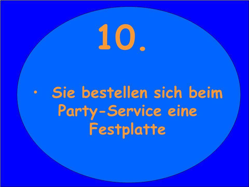 10. Sie bestellen sich beim Party-Service eine Festplatte 10.