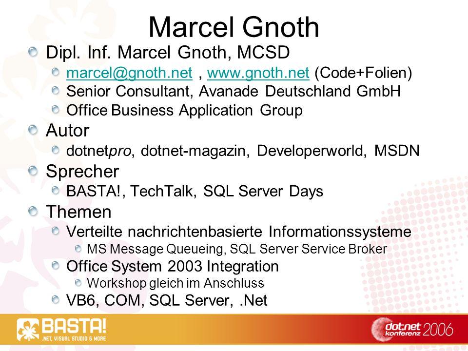 Marcel Gnoth Dipl. Inf. Marcel Gnoth, MCSD marcel@gnoth.netmarcel@gnoth.net, www.gnoth.net (Code+Folien)www.gnoth.net Senior Consultant, Avanade Deuts