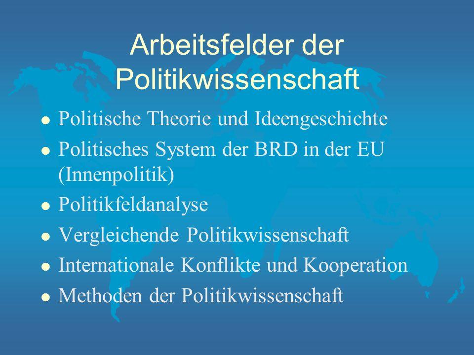 Politikwissenschaft l Politikwissenschaft ist eine Teildisziplin der Sozialwissenschaften, z.B.