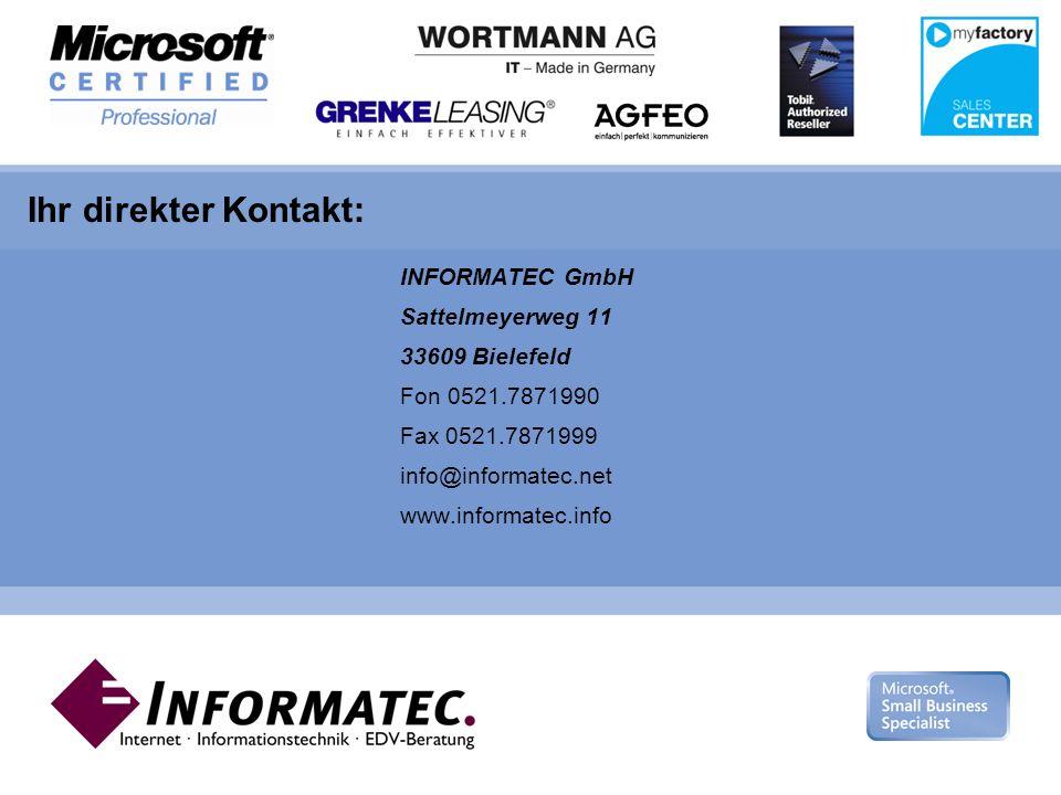 Microsoft Gold Certified Partner Sattelmeyerweg 11 · 33609 Bielefeld fon: 0521.7871990 mail: info@informatec.net INFORMATEC GmbH Sattelmeyerweg 11 33609 Bielefeld Fon 0521.7871990 Fax 0521.7871999 info@informatec.net www.informatec.info Ihr direkter Kontakt: