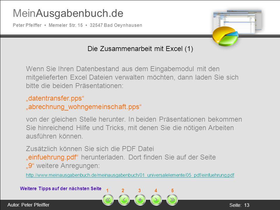 MeinAusgabenbuch.de Peter Pfeiffer Memeler Str. 15 32547 Bad Oeynhausen Autor: Peter Pfeiffer Seite: 13 1 2 3 4 5 Die Zusammenarbeit mit Excel (1) Wei