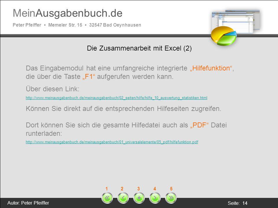 MeinAusgabenbuch.de Peter Pfeiffer Memeler Str. 15 32547 Bad Oeynhausen Autor: Peter Pfeiffer Seite: 14 1 2 3 4 5 Die Zusammenarbeit mit Excel (2) Das