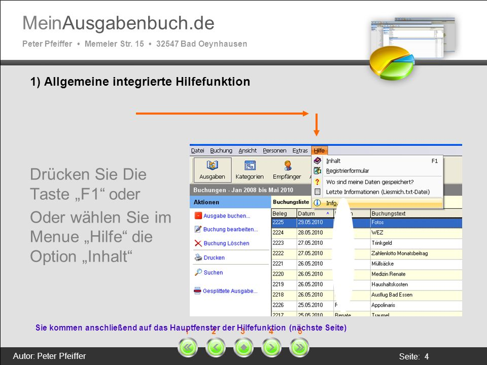MeinAusgabenbuch.de Peter Pfeiffer Memeler Str. 15 32547 Bad Oeynhausen Autor: Peter Pfeiffer Seite: 4 1 2 3 4 5 1) Allgemeine integrierte Hilfefunkti