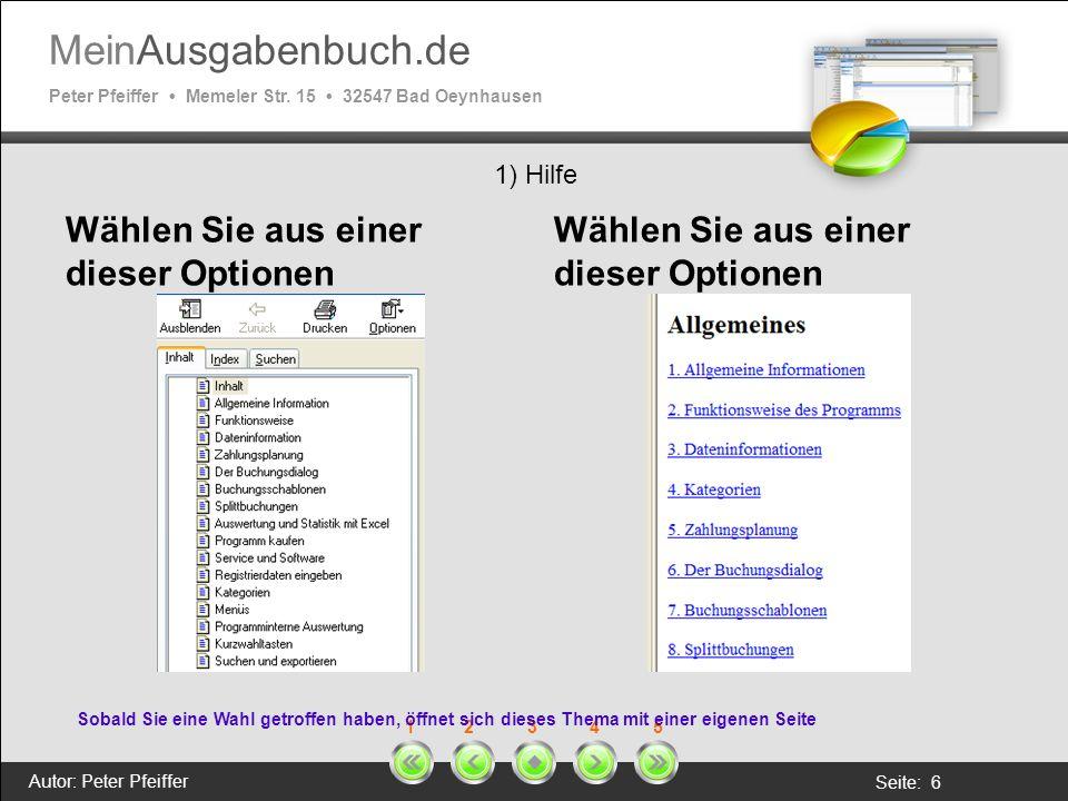 MeinAusgabenbuch.de Peter Pfeiffer Memeler Str. 15 32547 Bad Oeynhausen Autor: Peter Pfeiffer Seite: 6 1 2 3 4 5 1) Hilfe Wählen Sie aus einer dieser