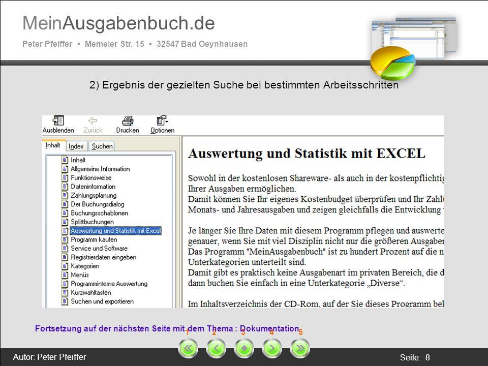MeinAusgabenbuch.de Peter Pfeiffer Memeler Str. 15 32547 Bad Oeynhausen Autor: Peter Pfeiffer Seite: 8 1 2 3 4 5 2) Ergebnis der gezielten Suche bei b