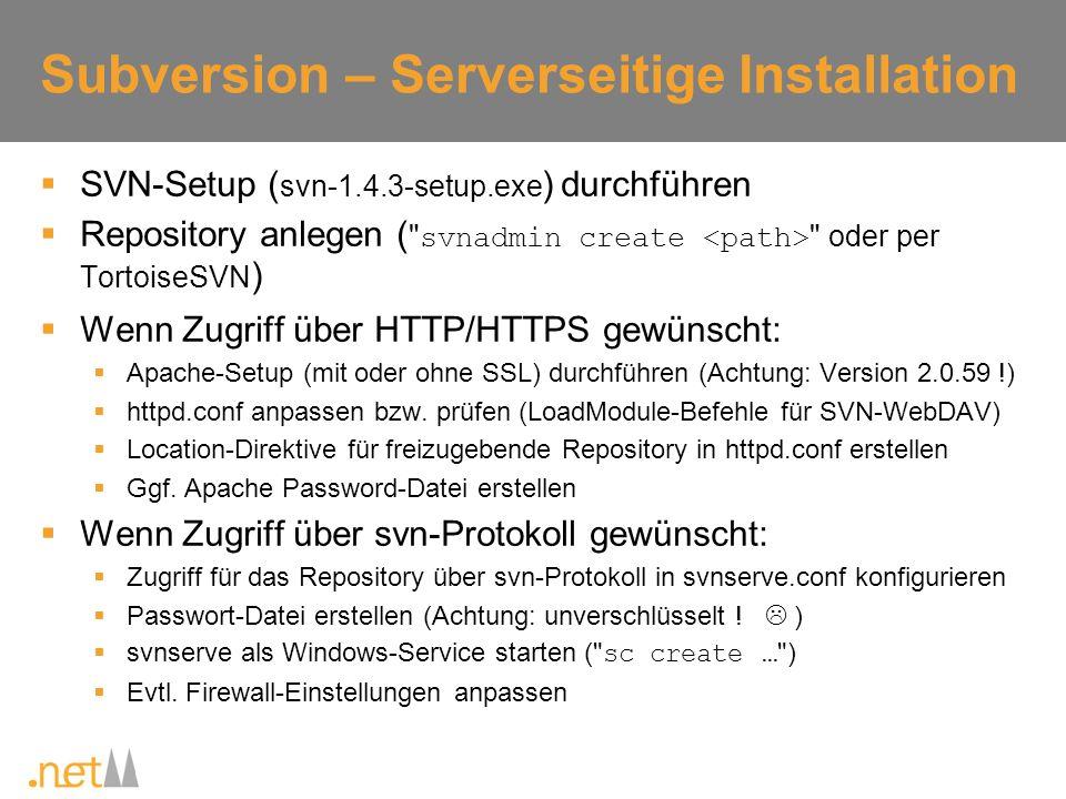 Subversion – Serverseitige Installation SVN-Setup ( svn-1.4.3-setup.exe ) durchführen Repository anlegen (