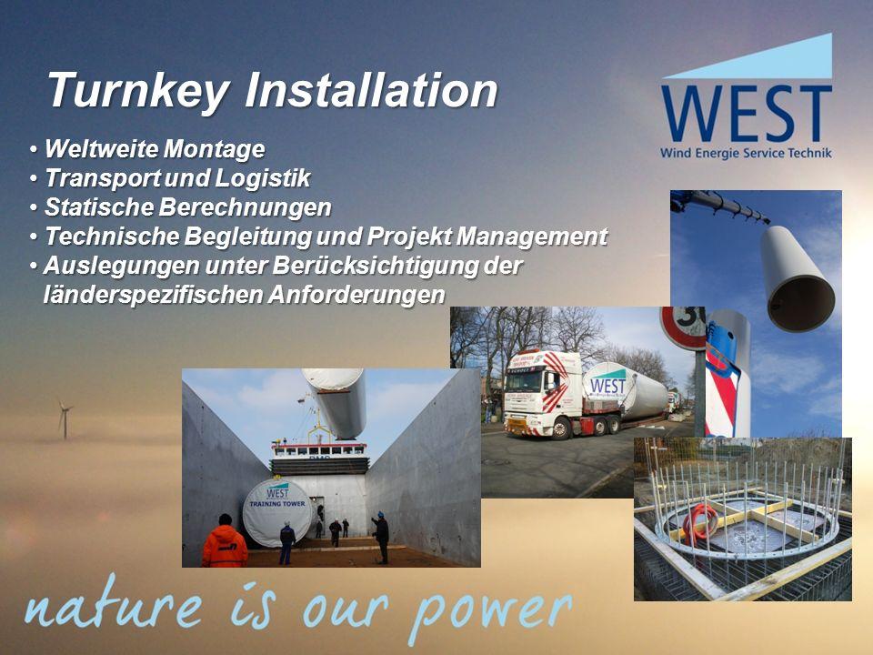 Turnkey Installation Weltweite Montage Weltweite Montage Transport und Logistik Transport und Logistik Statische Berechnungen Statische Berechnungen T