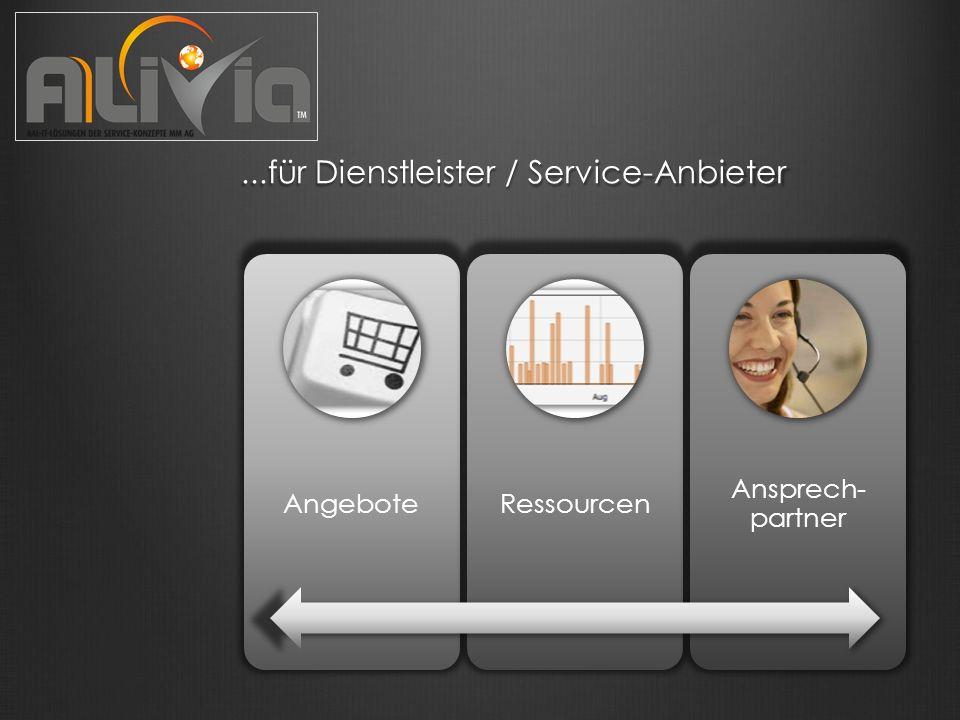 ...für Dienstleister / Service-Anbieter...für Dienstleister / Service-Anbieter AngeboteRessourcen Ansprech- partner