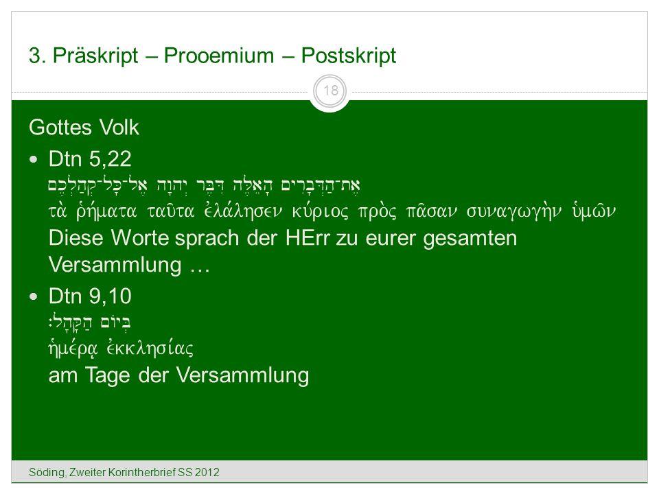 3. Präskript – Prooemium – Postskript Söding, Zweiter Korintherbrief SS 2012 18 Gottes Volk Dtn 5,22 ~k,l.h;q.-lK'-la, hw