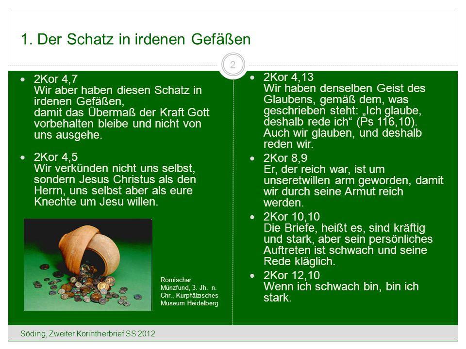 1.Der Schatz in irdenen Gefäßen Söding, Zweiter Korintherbrief SS 2012 3 2Kor 1,15f.