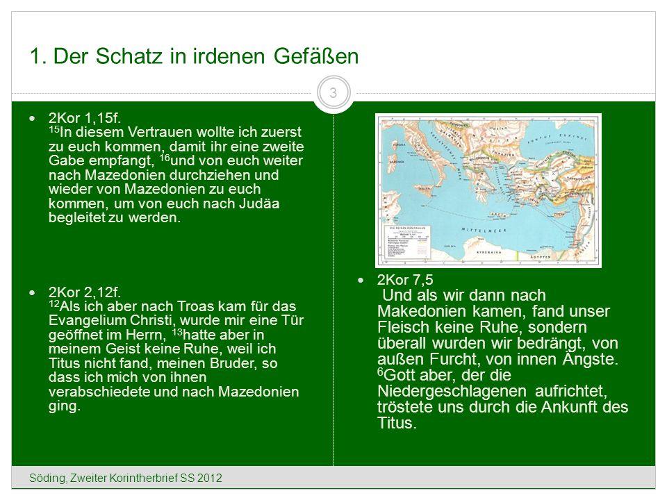 1.Der Schatz in irdenen Gefäßen Söding, Zweiter Korintherbrief SS 2012 4 1Kor 1,1ff.