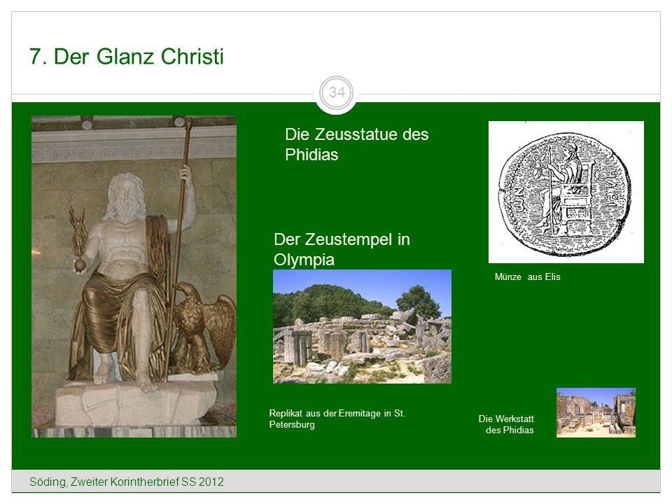 7. Der Glanz Christi Söding, Zweiter Korintherbrief SS 2012 34 Die Zeusstatue des Phidias Münze aus Elis Replikat aus der Eremitage in St. Petersburg