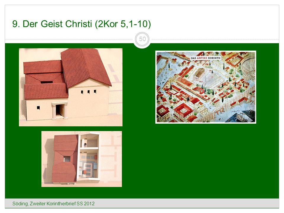 9. Der Geist Christi (2Kor 5,1-10) Söding, Zweiter Korintherbrief SS 2012 50