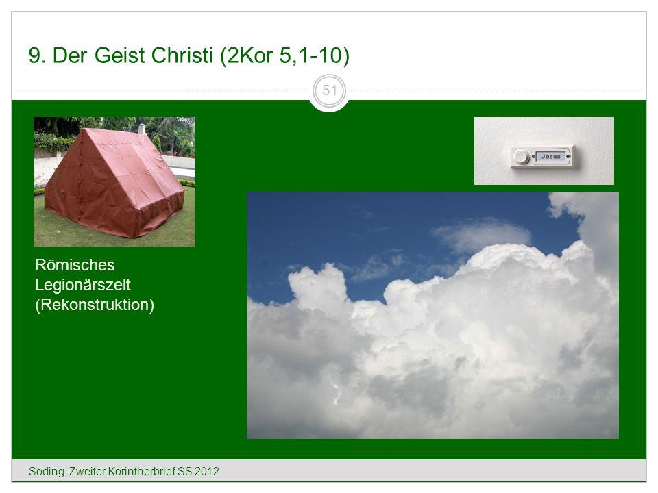 9. Der Geist Christi (2Kor 5,1-10) Söding, Zweiter Korintherbrief SS 2012 51 Römisches Legionärszelt (Rekonstruktion)