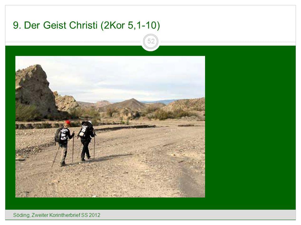 9. Der Geist Christi (2Kor 5,1-10) Söding, Zweiter Korintherbrief SS 2012 52