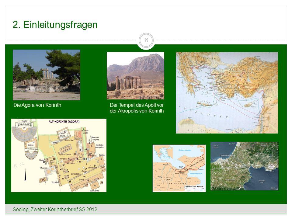 2. Einleitungsfragen Söding, Zweiter Korintherbrief SS 2012 6 Der Tempel des Apoll vor der Akropolis von Korinth Die Agora von Korinth