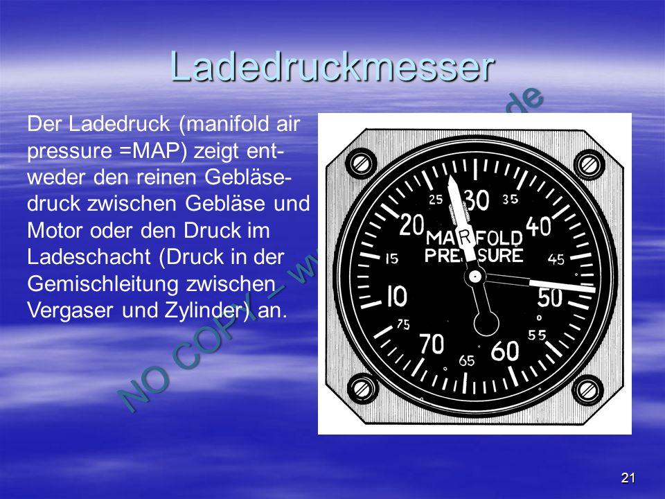 NO COPY – www.fliegerbreu.de 21 Ladedruckmesser Der Ladedruck (manifold air pressure =MAP) zeigt ent- weder den reinen Gebläse- druck zwischen Gebläse