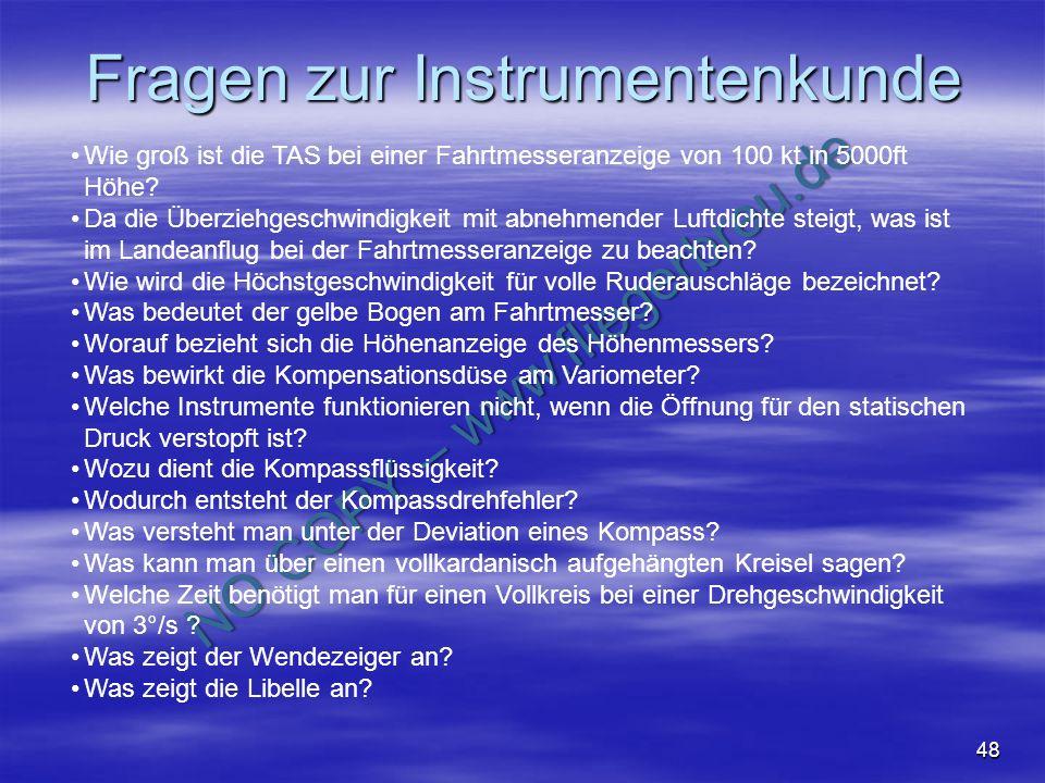NO COPY – www.fliegerbreu.de 48 Fragen zur Instrumentenkunde Wie groß ist die TAS bei einer Fahrtmesseranzeige von 100 kt in 5000ft Höhe? Da die Überz