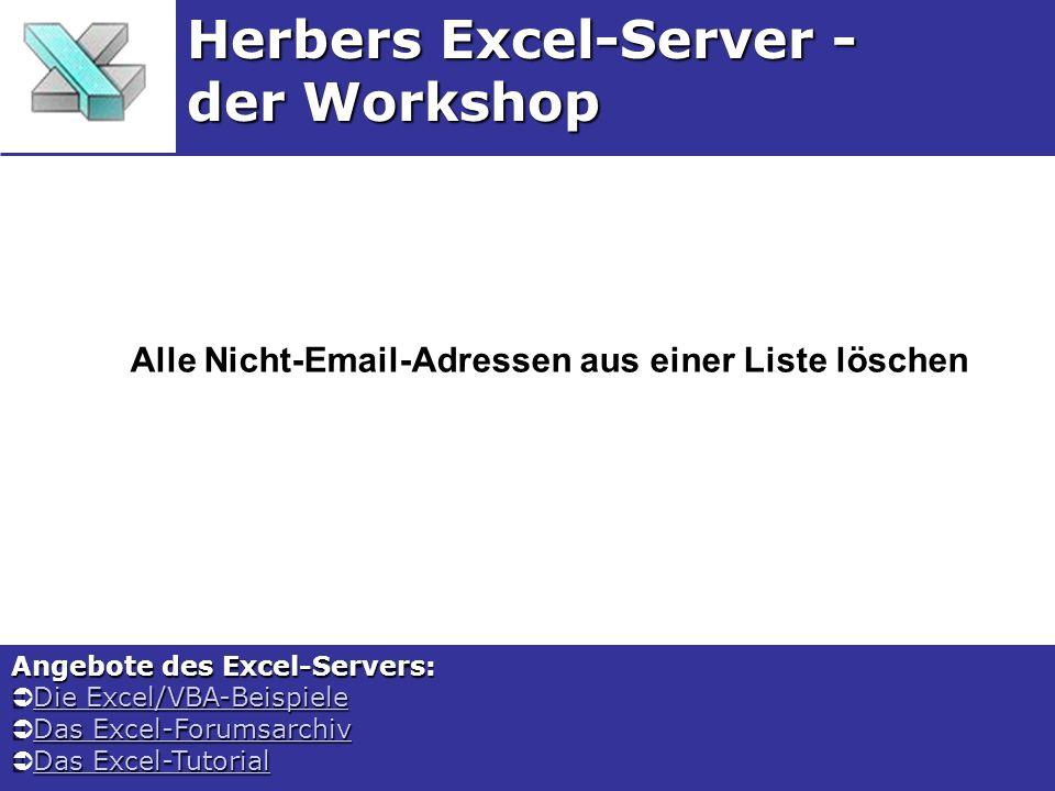 Beschreibung Der Excel-Workshop Alle Nicht-Email-Adressen aus einer Liste löschen Aus einer Liste von Web-Adressen sollen alle Adressen, bei denen es sich nicht um Email-Anschriften handelt, gelöscht werden.