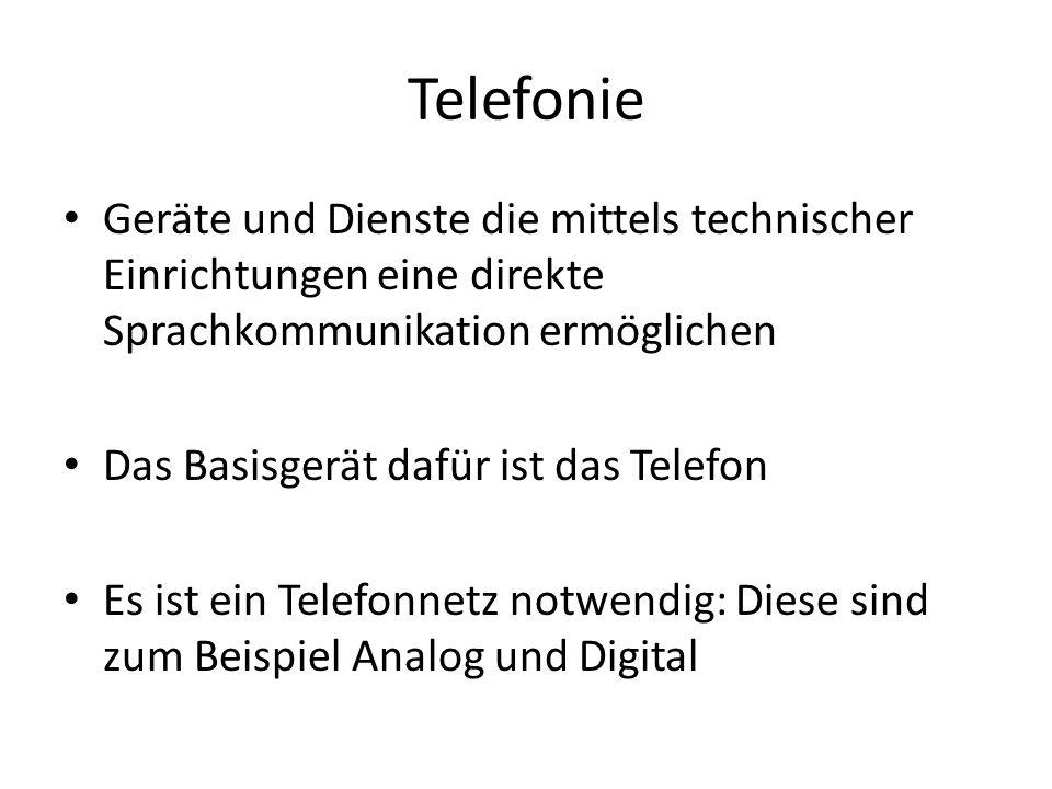 Telefonie Geräte und Dienste die mittels technischer Einrichtungen eine direkte Sprachkommunikation ermöglichen Das Basisgerät dafür ist das Telefon Es ist ein Telefonnetz notwendig: Diese sind zum Beispiel Analog und Digital