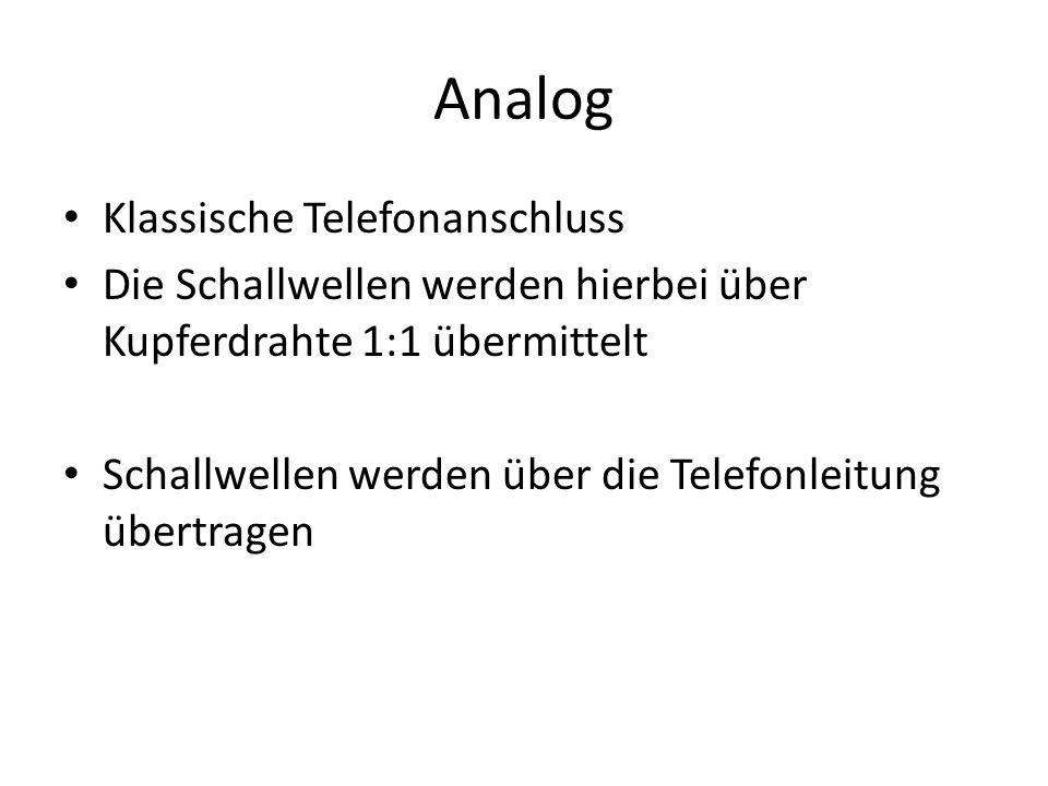 Analog Klassische Telefonanschluss Die Schallwellen werden hierbei über Kupferdrahte 1:1 übermittelt Schallwellen werden über die Telefonleitung übertragen