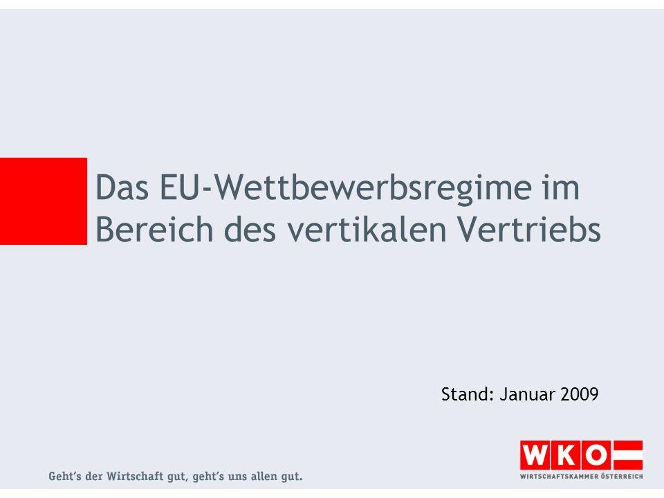 Das EU-Wettbewerbsregime im Bereich des vertikalen Vertriebs Stand: Januar 2009