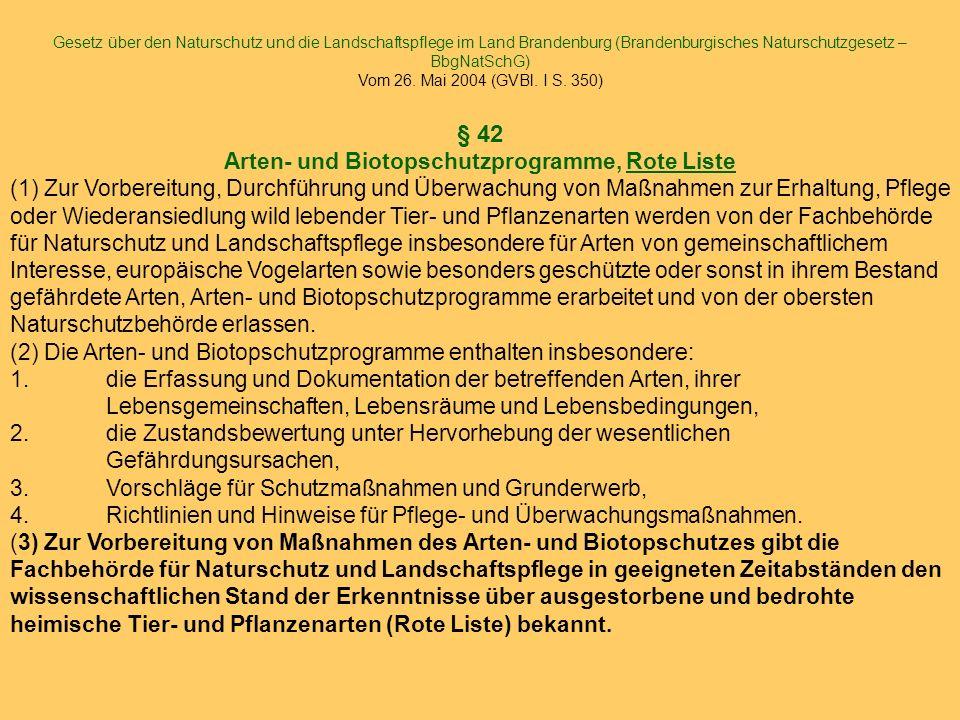 Gesetz über den Naturschutz und die Landschaftspflege im Land Brandenburg (Brandenburgisches Naturschutzgesetz – BbgNatSchG) Vom 26. Mai 2004 (GVBl. I