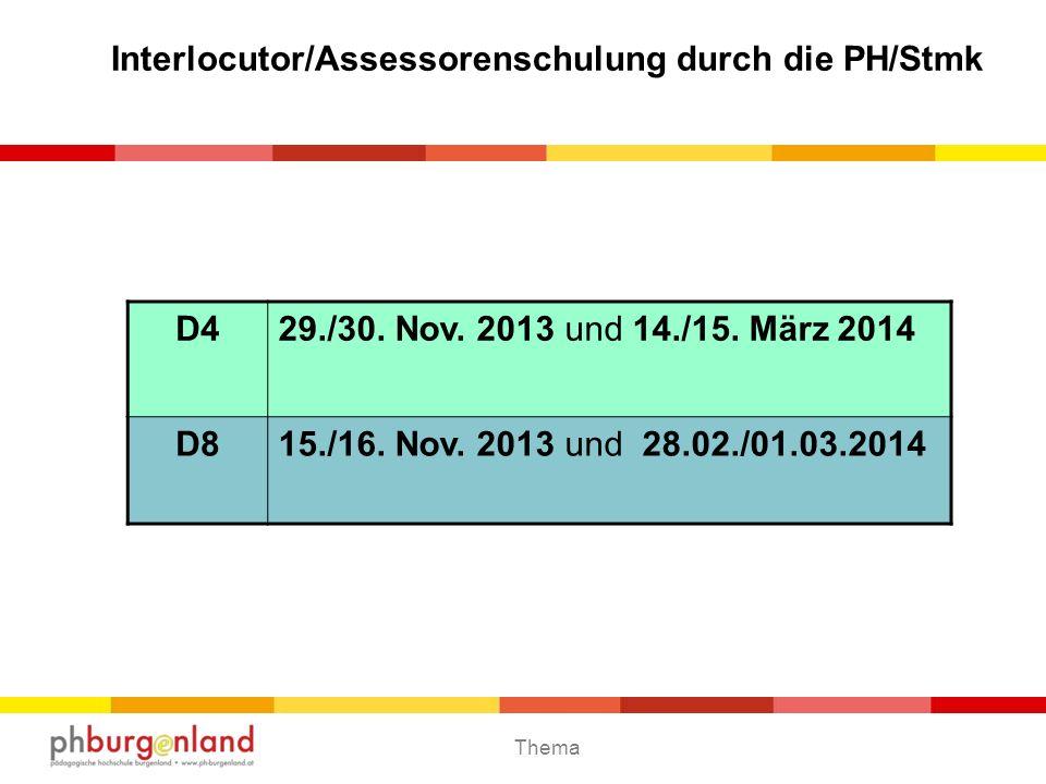 Thema Interlocutor/Assessorenschulung durch die PH/Stmk D429./30. Nov. 2013 und 14./15. März 2014 D815./16. Nov. 2013 und 28.02./01.03.2014