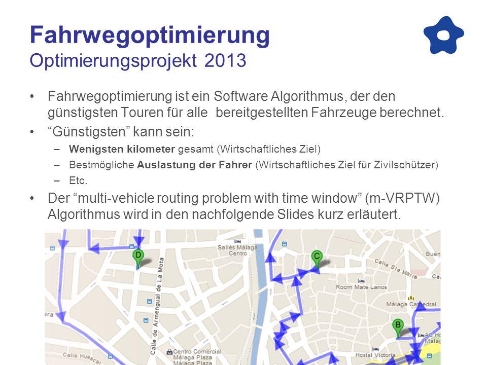 Fahrwegoptimierung Optimierungsprojekt 2013 Fahrwegoptimierung ist ein Software Algorithmus, der den günstigsten Touren für alle bereitgestellten Fahrzeuge berechnet.