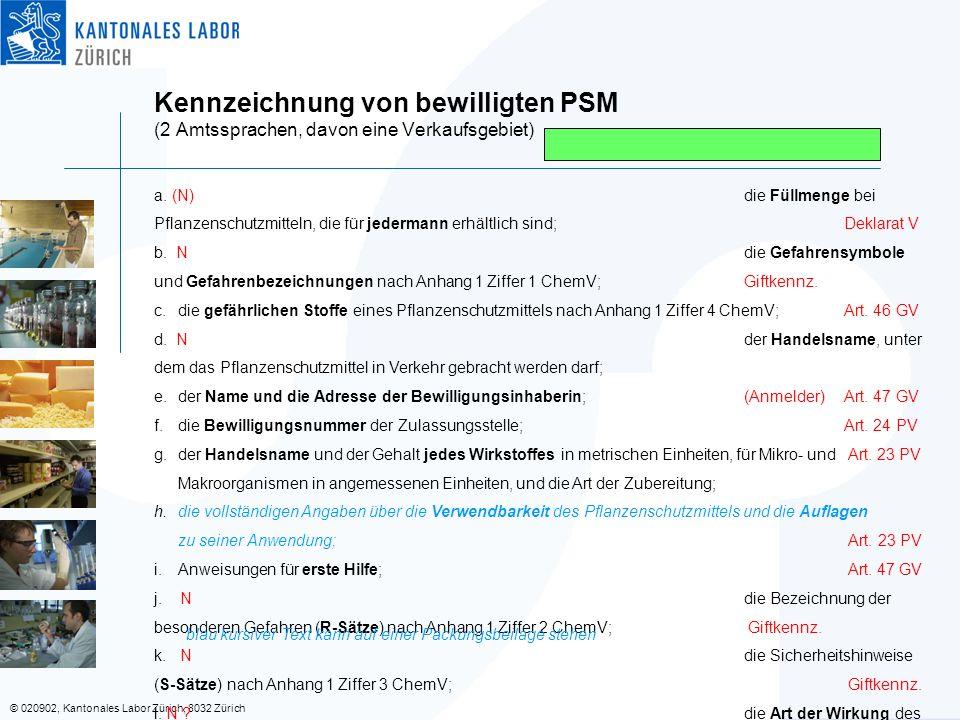 © 020902, Kantonales Labor Zürich, 8032 Zürich Kennzeichnung von bewilligten PSM (2 Amtssprachen, davon eine Verkaufsgebiet) a. (N)die Füllmenge bei P