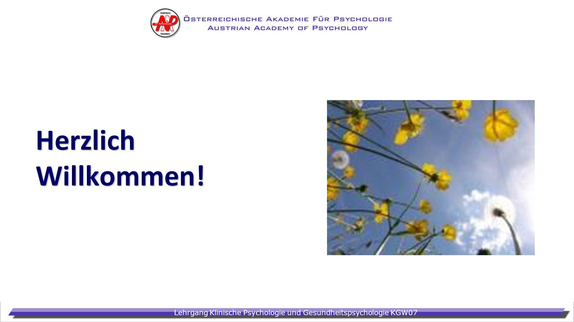 Lehrgang Klinische Psychologie und Gesundheitspsychologie KGW07 Herzlich Willkommen!