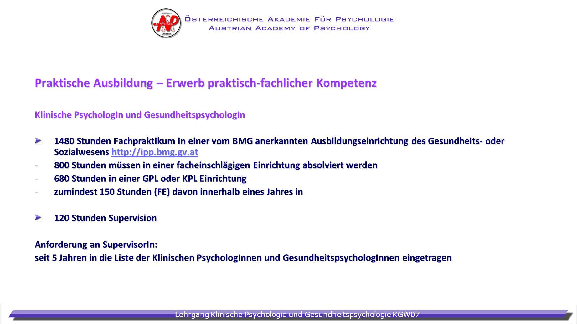 Lehrgang Klinische Psychologie und Gesundheitspsychologie KGW07 Praktische Ausbildung – Erwerb praktisch-fachlicher Kompetenz Klinische PsychologIn un