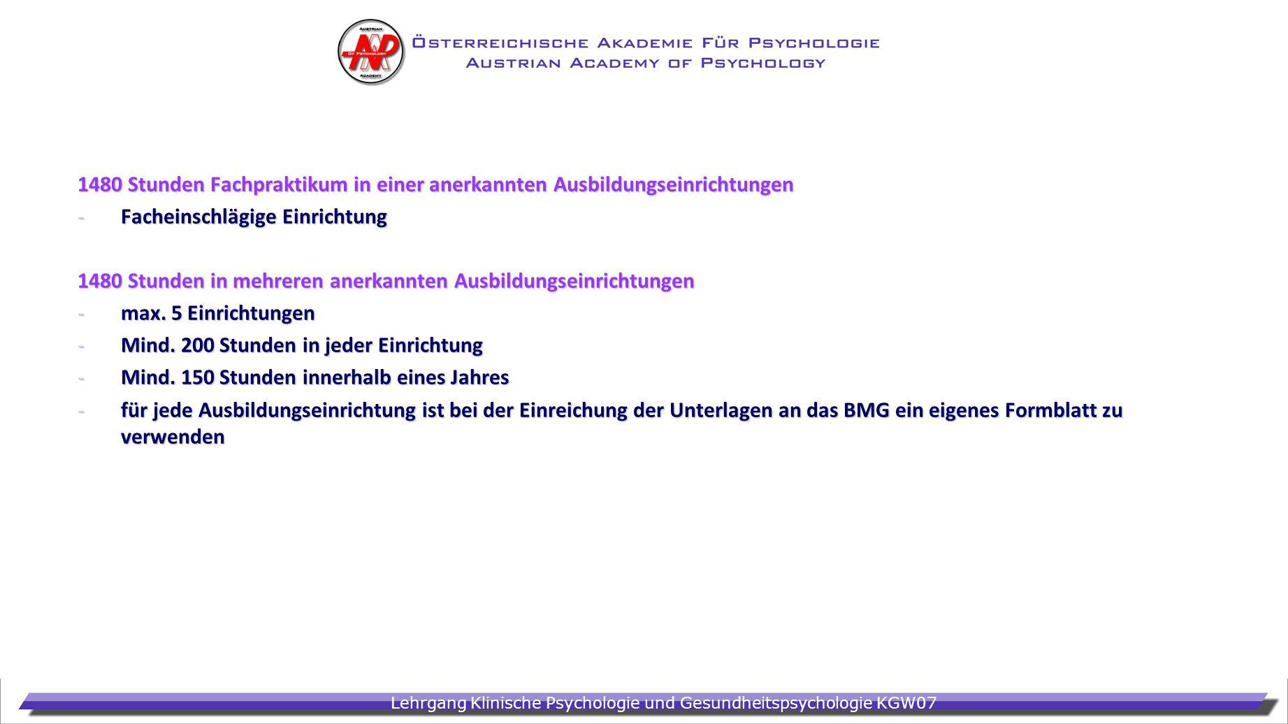 Lehrgang Klinische Psychologie und Gesundheitspsychologie KGW07 1480 Stunden Fachpraktikum in einer anerkannten Ausbildungseinrichtungen -Facheinschlä