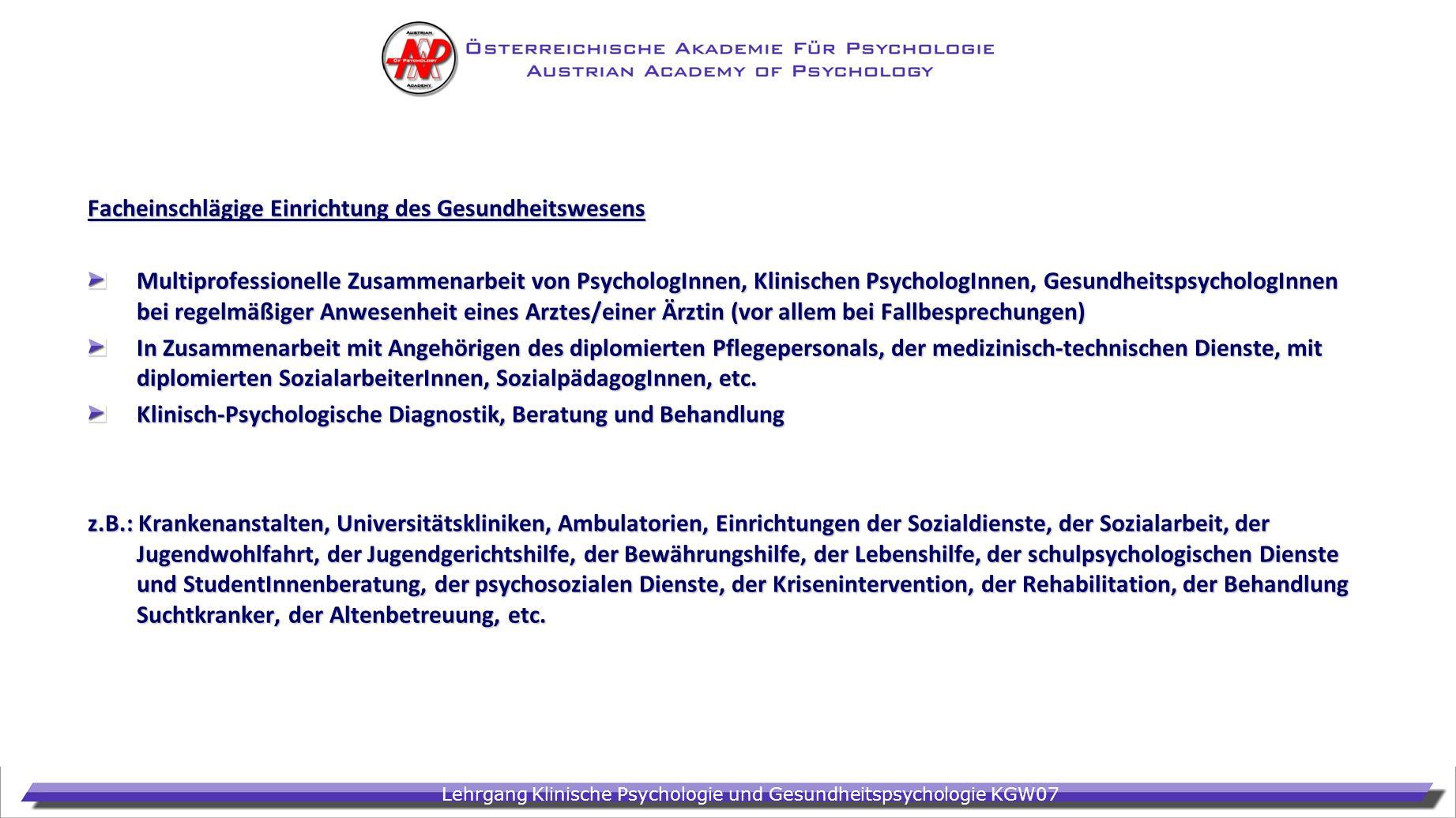 Lehrgang Klinische Psychologie und Gesundheitspsychologie KGW07 Facheinschlägige Einrichtung des Gesundheitswesens Multiprofessionelle Zusammenarbeit