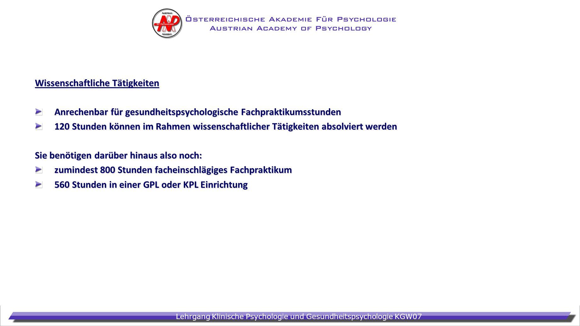 Lehrgang Klinische Psychologie und Gesundheitspsychologie KGW07 Wissenschaftliche Tätigkeiten Anrechenbar für gesundheitspsychologische Fachpraktikums
