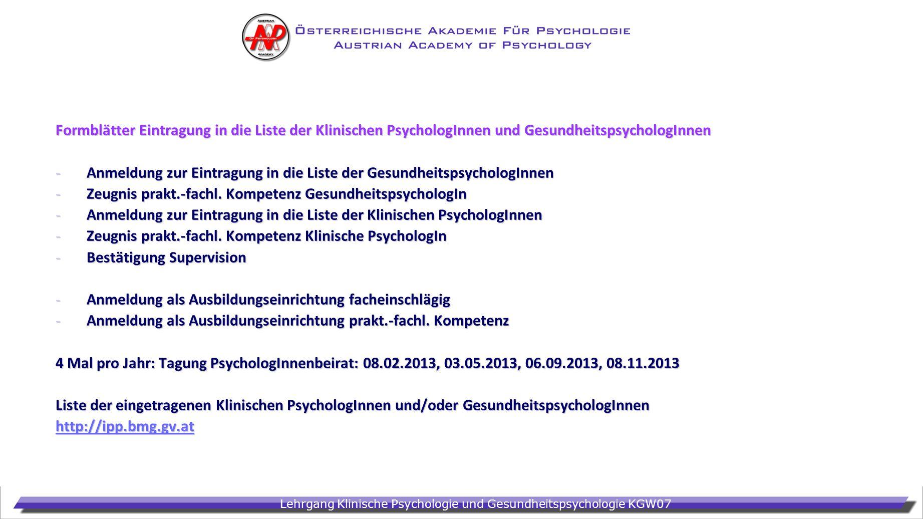 Lehrgang Klinische Psychologie und Gesundheitspsychologie KGW07 Formblätter Eintragung in die Liste der Klinischen PsychologInnen und Gesundheitspsych