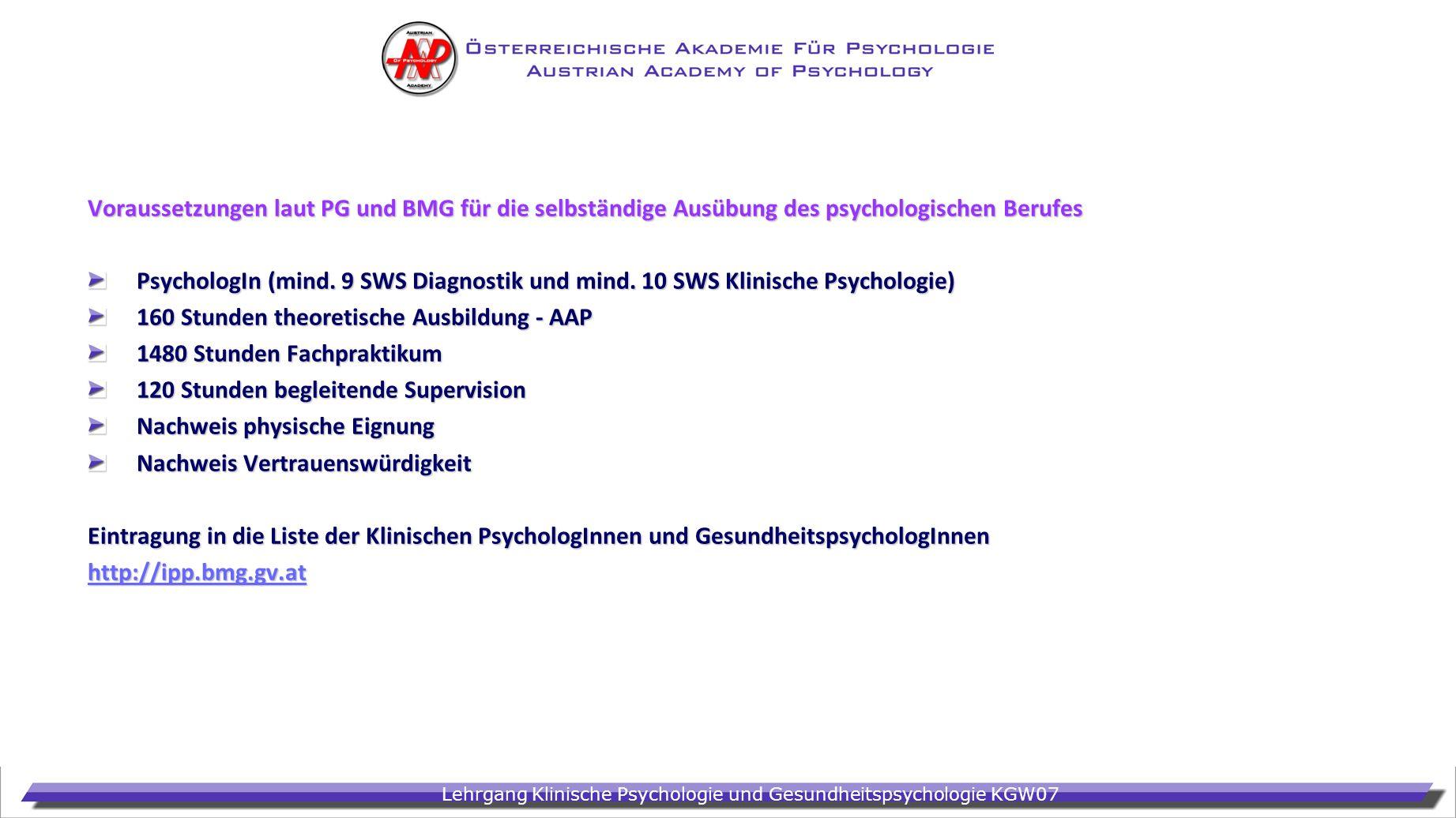 Lehrgang Klinische Psychologie und Gesundheitspsychologie KGW07 Voraussetzungen laut PG und BMG für die selbständige Ausübung des psychologischen Beru