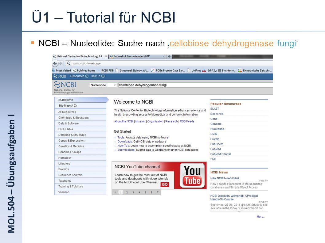 MOL.504 – Übungsaufgaben I Ü1 – Tutorial für NCBI NCBI – Nucleotide: Suche nach cellobiose dehydrogenase fungi