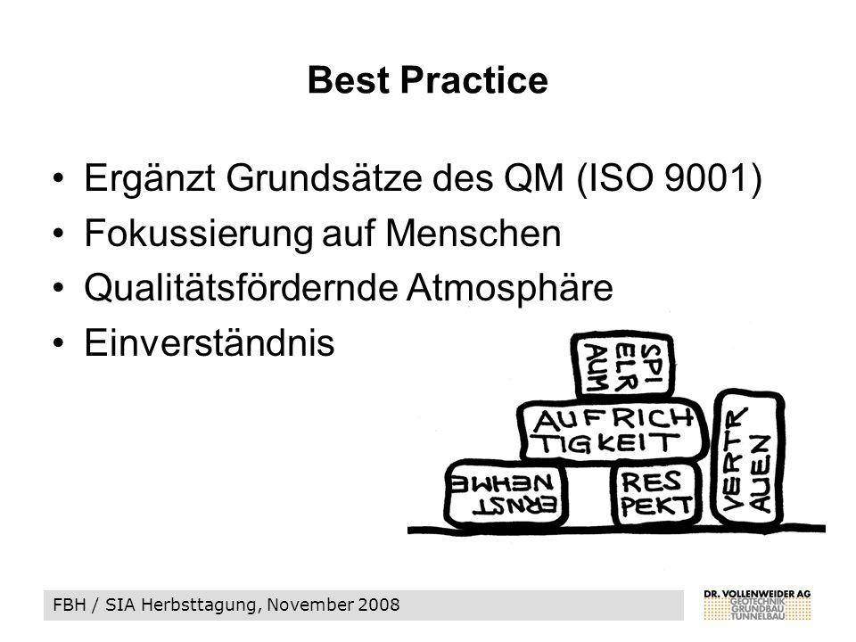 FBH / SIA Herbsttagung, November 2008 Ergänzt Grundsätze des QM (ISO 9001) Fokussierung auf Menschen Qualitätsfördernde Atmosphäre Einverständnis Best Practice