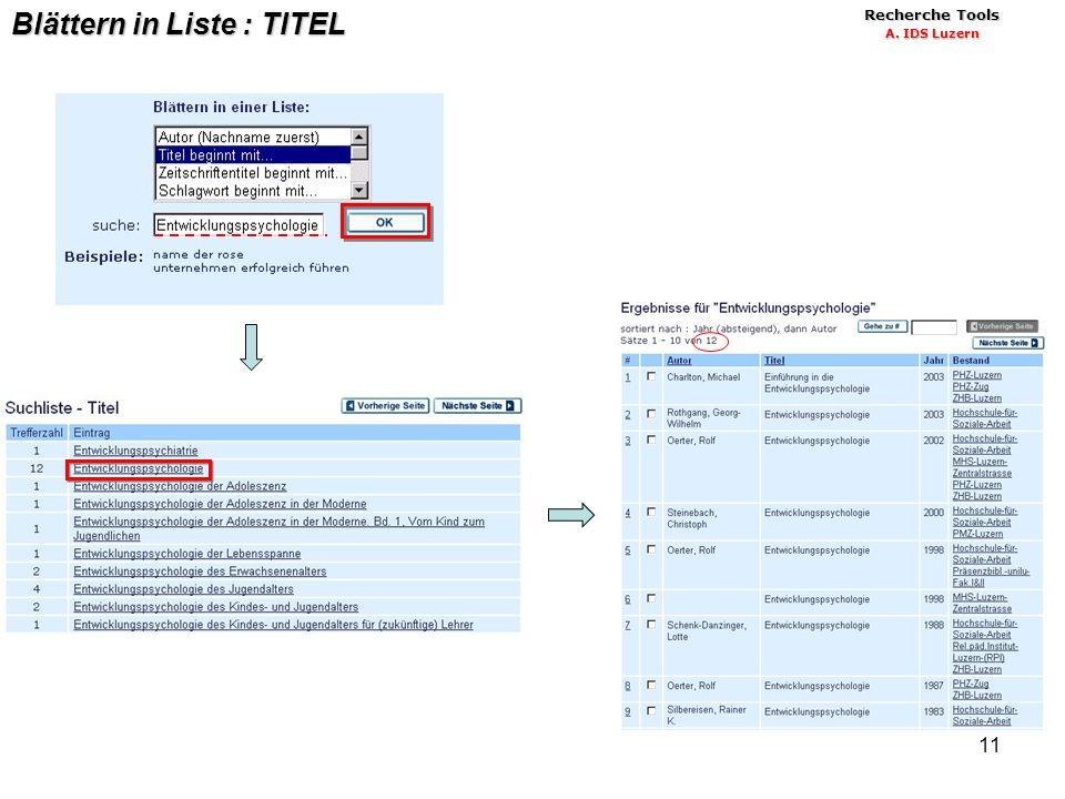 11 Blättern in Liste : TITEL Recherche Tools A. IDS Luzern