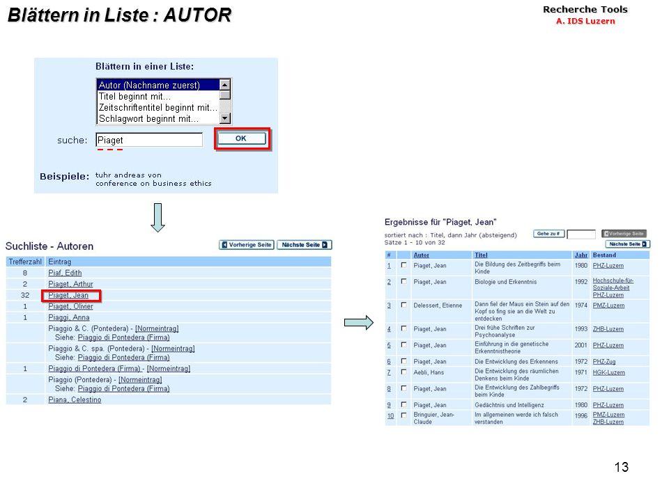 13 Blättern in Liste : AUTOR Recherche Tools A. IDS Luzern