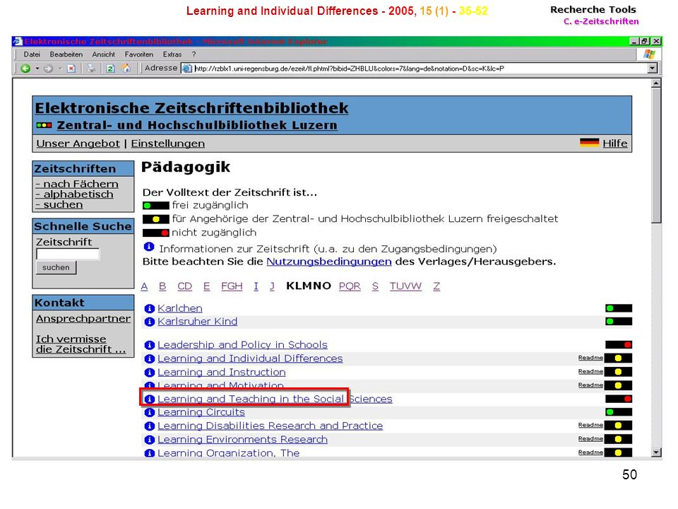 50 Recherche Tools C. e-Zeitschriften Learning and Individual Differences - 2005, 15 (1) - 35-52