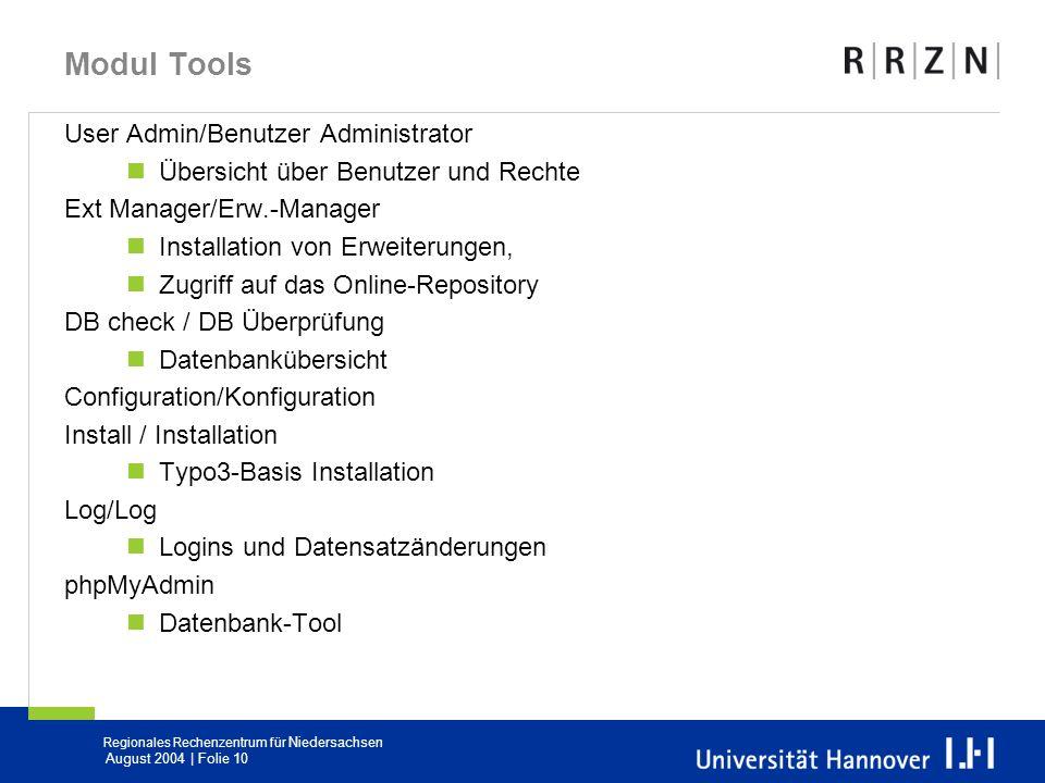 Regionales Rechenzentrum für Niedersachsen August 2004 | Folie 10 Modul Tools User Admin/Benutzer Administrator Übersicht über Benutzer und Rechte Ext