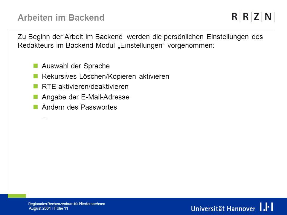 Regionales Rechenzentrum für Niedersachsen August 2004 | Folie 11 Arbeiten im Backend Zu Beginn der Arbeit im Backend werden die persönlichen Einstell