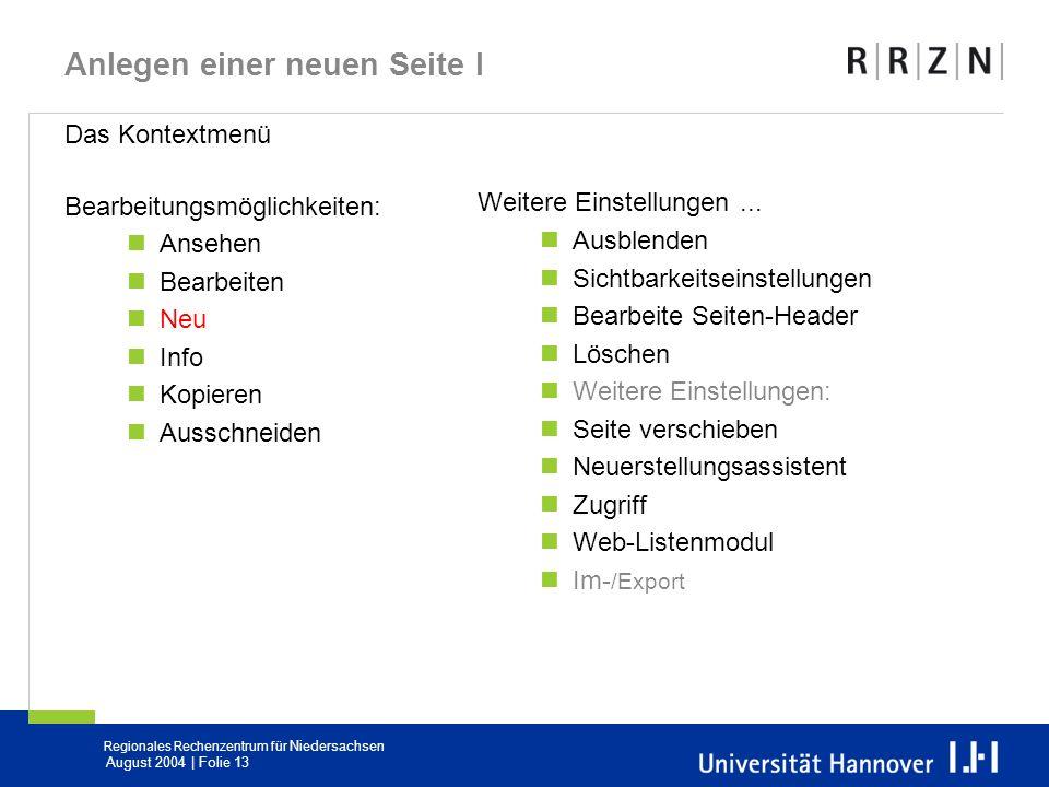 Regionales Rechenzentrum für Niedersachsen August 2004 | Folie 13 Anlegen einer neuen Seite I Das Kontextmenü Bearbeitungsmöglichkeiten: Ansehen Bearb