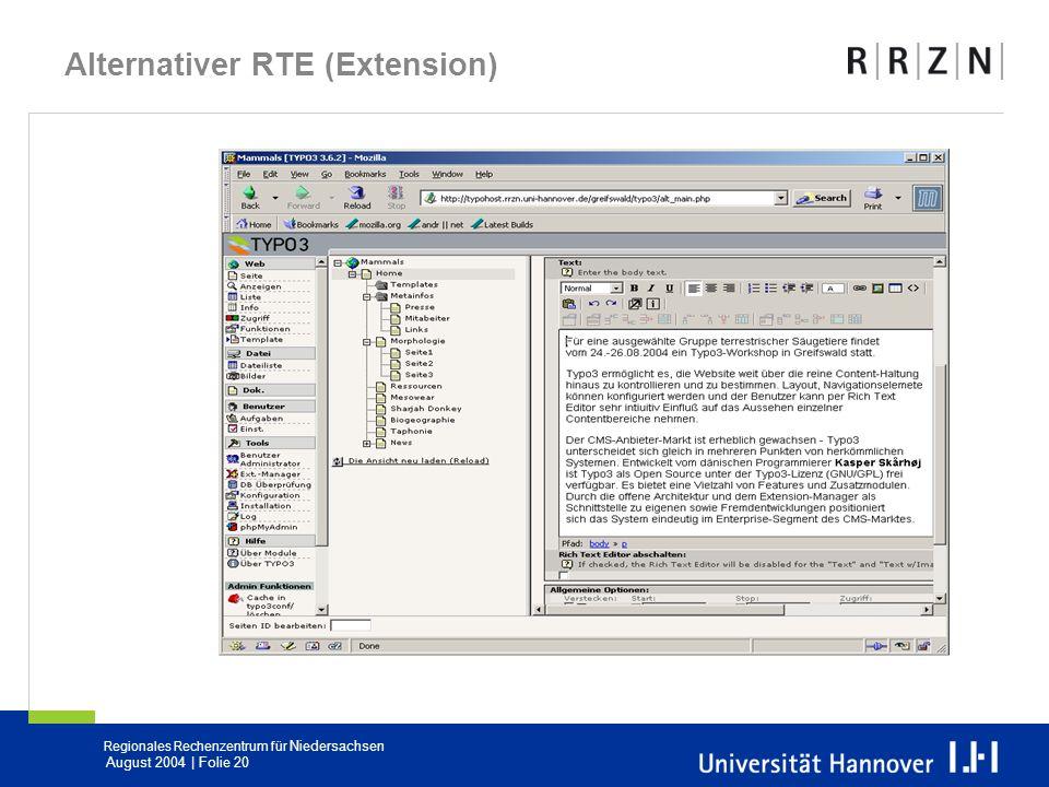 Regionales Rechenzentrum für Niedersachsen August 2004 | Folie 20 Alternativer RTE (Extension)